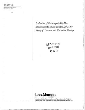 Primary view of object titled 'Evaluation of the Integrated Holdup Measurement System with the M3(superscript 3)CA for Assay of Uranium and Plutonium Holdup'.