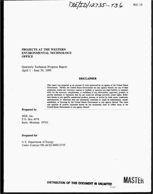 Primary view of object titled 'Projects at the Western Environmental Technology Office. Quarterly technical progress report, April 1--June 30, 1995'.