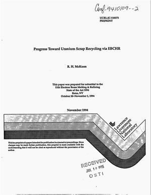 Primary view of object titled 'Progress toward uranium scrap recycling via EBCHR'.