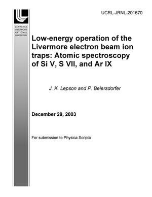 Primary view of object titled 'Low-energy operation of the Livermore electron beam ion traps: Atomic spectroscopy of Si V, S VII, and Ar IX'.