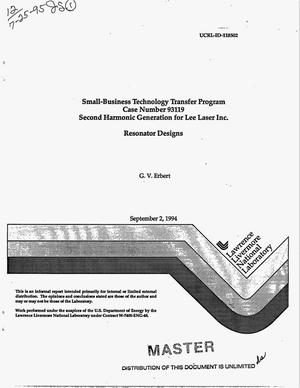 Primary view of object titled 'Small-business technology transfer program, case number 93119 - second harmonic generation for Lee Laser Inc.: Resonator designs'.