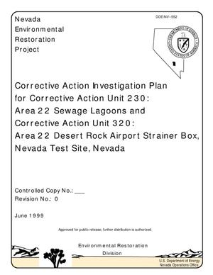Primary view of object titled 'Corrective Action Investigation Plan for Corrective Action Unit 230: Area 22 Sewage Lagoons and Corrective Action Unit 320: Area 22 Desert Rock Air port Strainer Box, Nevada Test Site, Nevada'.