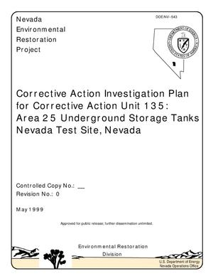 Primary view of object titled 'Corrective Action Investigation Plan for Corrective Action Unit 135: Area 25 Underground Storage Tanks, Nevada Test Site, Nevada'.