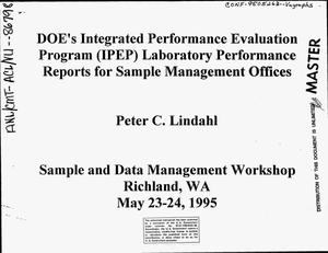 Primary view of object titled 'DOE`s Integrated Performance Evaluation Program (IPEP) Laboratory Performance Reports for Sample Management Offices'.