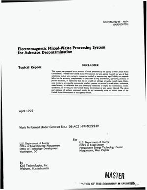 Primary view of object titled 'Electromagnetic mixed-waste processing system for asbestos decontamination'.