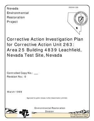 Primary view of object titled 'Corrective Action Investigation plan for Corrective Action Unit 263: Area 25 Building 4839 Leachfield, Nevada Test Site, Nevada, March 1999'.