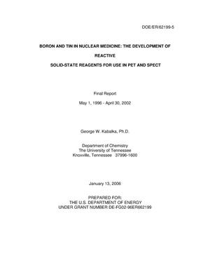 "Primary view of object titled 'Final Report for ""Boron and Tin in Nuclear Medicien: The Development of Reactive Solid-State Reagents for PET and SPECT'."