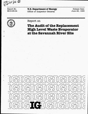 Primary view of object titled 'The audit of the Replacement High Level Waste Evaporator at the Savannah River Site'.
