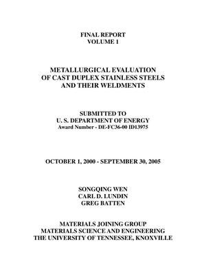 Primary view of object titled 'Final Report, Volume 1, Metallurgical Evaluation of Cast Duplex Stainless Steels and their Weldments'.