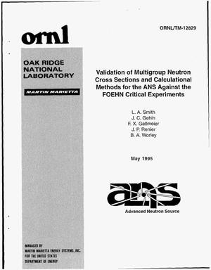 Primary view of object titled 'Validation of multigroup neutron cross sections and calculational methods for the advanced neutron source against the FOEHN critical experiments measurements'.