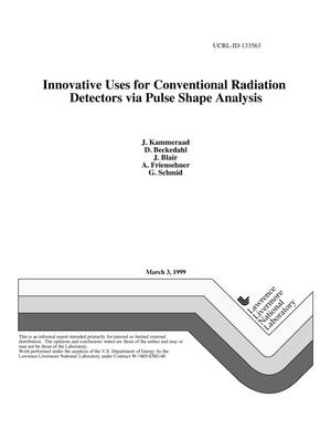 Primary view of object titled 'Innovative uses for conventional radiation detectors via pulse shape analysis'.
