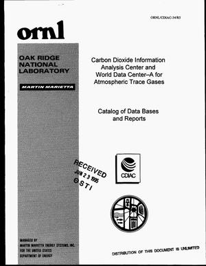 Primary view of object titled 'Carbon Dioxide Information Analysis Center and World Data Center-A for atomspheric trace gases: Catalog of data bases and reports'.