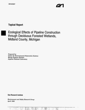 Primary view of object titled 'Ecological effects of pipeline construction through deciduous forested wetlands, Midland County, Michigan. Topical report, October 1990--August 1992'.