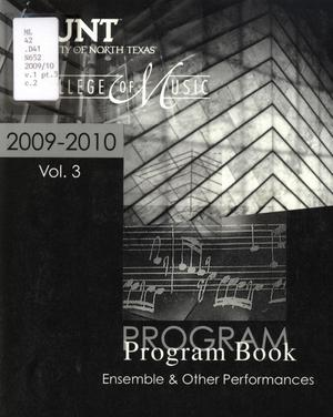 Primary view of object titled 'College of Music Program Book 2009-2010: Ensemble & Other Performances, Volume 3'.