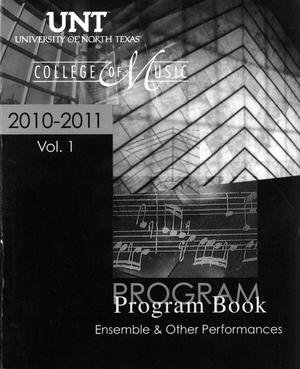 Primary view of object titled 'College of Music Program Book 2010-2011: Ensemble & Other Performances, Volume 1'.