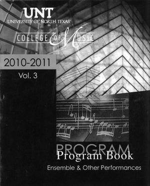 Primary view of object titled 'College of Music Program Book 2010-2011: Ensemble & Other Performances, Volume 3'.
