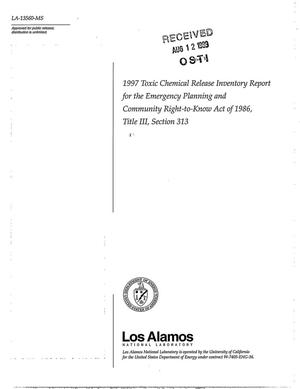 Primary view of object titled '1997 Toxic Chemical Release Inventory Report for the Emergency Planning and Community Right-to-Know Act of 1986, Title III, Section 313'.