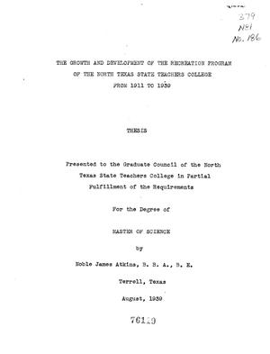 Primary view of object titled 'The growth and development of the recreation program of the North Texas State Teachers College from 1911 to 1939'.