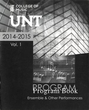 Primary view of object titled 'College of Music Program Book 2014-2015: Ensemble & Other Performances, Volume 1'.