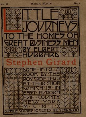 Primary view of Little Journeys, Volume 24, Number 3, Stephen Girard