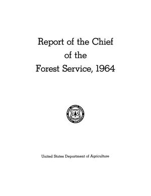 Primary view of object titled 'Report of the Chief of the Forest Service: 1964'.