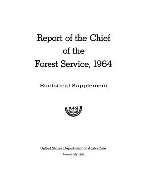 Primary view of object titled 'Report of the Chief of the Forest Service, 1964: Statistical Supplement'.