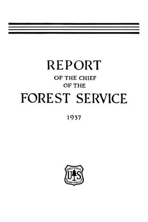 Primary view of object titled 'Report of the Chief of the Forest Service: 1937'.