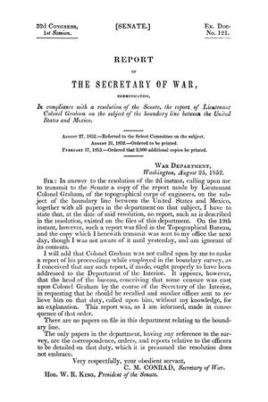 Primary view of Report of the Secretary of War, communicating, in compliance with a resolution of the Senate, the report of Lieutenant Colonel Graham on the subject of the boundary line between the United States and Mexico.