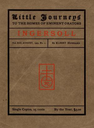 Primary view of Little Journeys, Volume 13, Number 2, Ingersoll