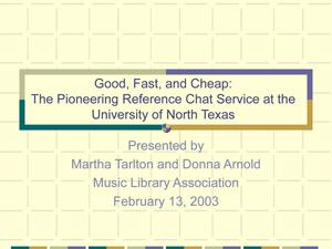 Primary view of object titled 'Good, Fast, and Cheap: The Pioneering Reference Chat Service at the University of North Texas'.