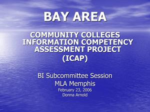 Primary view of object titled 'Bay Area Community Colleges Information Competency Assessment Project (ICAP)'.