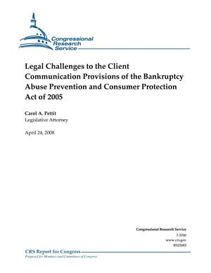 Primary view of object titled 'Legal Challenges to the Client Communication Provisions of the Bankruptcy Abuse Prevention and Consumer Protection Act of 2005'.