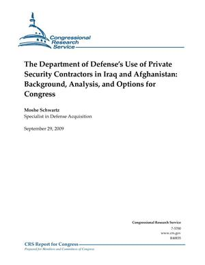 Primary view of object titled 'The Department of Defense's Use of Private Security Contractors in Iraq and Afghanistan: Background, Analysis, and Options for Congress'.