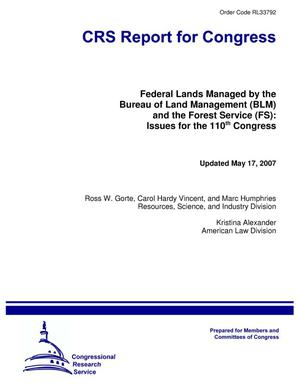 Primary view of object titled 'Federal Lands Managed by the Bureau of Land Management (BLM) and the Forest Service (FS): Issues for the 110th Congress'.