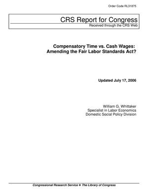 Primary view of object titled 'Compensatory Time vs. Cash Wages: Amending the Fair Labor Standards Act?'.
