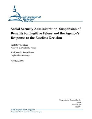 Primary view of object titled 'Social Security Administration: Suspension of Benefits for Fugitive Felons and the Agency's Response to the Fowlkes Decision'.