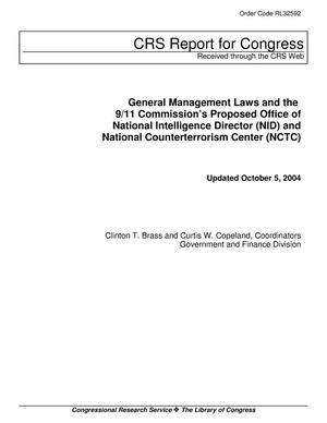 Primary view of object titled 'General Management Laws and the 9/11 Commissions Proposed Office of National Intelligence Director (NIC) and National Counterterrorism Center (NCTC)'.