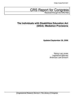 Primary view of object titled 'The Individuals with Disabilities Education Act (IDEA): Mediation Provisions'.