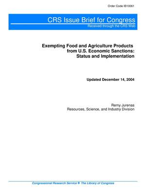 Primary view of object titled 'Exempting Food and Agriculture Products from U.S. Economic Sanctions: Status and Implementation'.