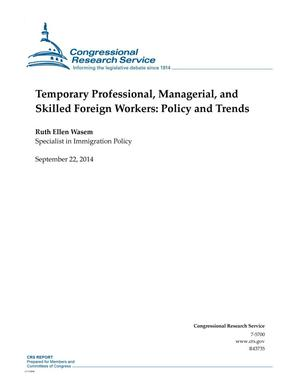 Primary view of object titled 'Temporary Professional, Managerial, and Skilled Foreign Workers: Policy and Trends'.