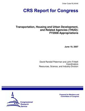 Primary view of object titled 'Transportation, Housing and Urban Development, and Related Agencies (THUD): FY2008 Appropriations'.