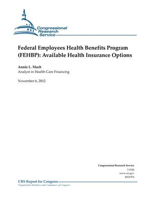 Primary view of object titled 'Federal Employees Health Benefits Program (FEHBP): Available Health Insurance Options'.