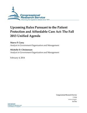 Primary view of object titled 'Upcoming Rules Pursuant to the Patient Protection and Affordable Care Act: The Fall 2013 Unified Agenda'.