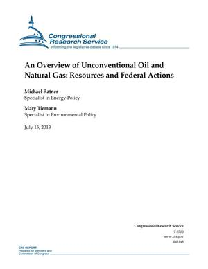 Primary view of object titled 'An Overview of Unconventional Oil and Natural Gas: Resources and Federal Actions'.