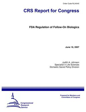 Primary view of object titled 'FDA Regulation of Follow-On Biologics'.