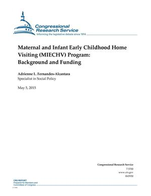 Primary view of object titled 'Maternal and Infant Early Childhood Home Visiting (MIECHV) Program: Background and Funding'.