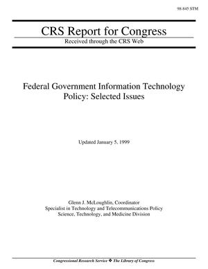 Primary view of object titled 'Federal Government Information Technology Policy: Selected Issues'.