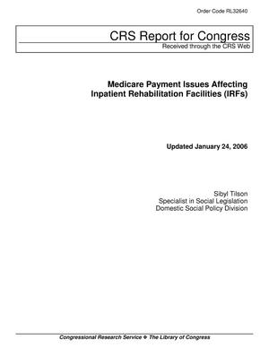 Primary view of object titled 'Medicare Payment Issues Affecting Inpatient Rehabilitation Facilities (IRFs)'.