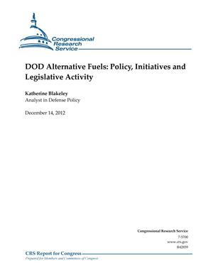 Primary view of object titled 'DOD Alternative Fuels: Policy, Initiatives and Legislative Activity'.