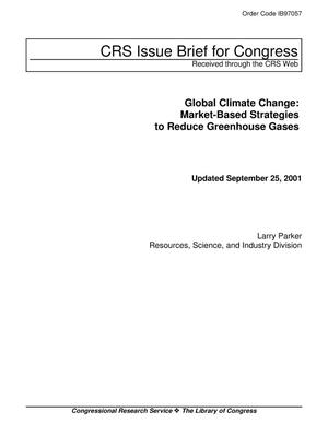 Primary view of object titled 'Global Climate Change: Market-Based Strategies to Reduce Greenhouse Gases'.